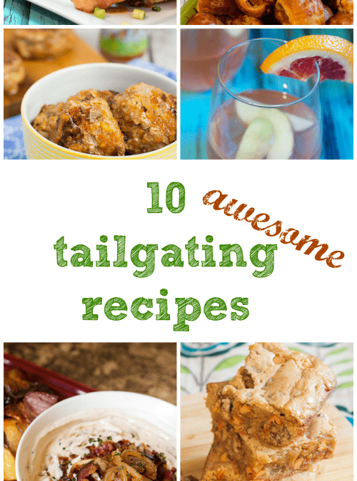 10 Awesome Tailgating Recipes