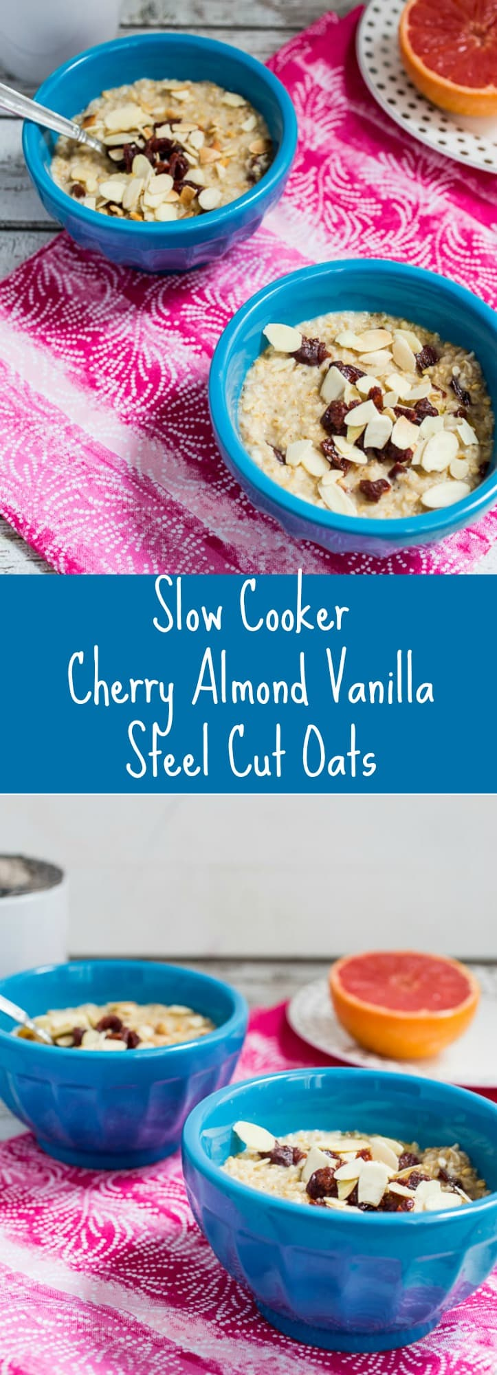 Slow Cooker Cherry Almond Vanilla Steel Cut Oats