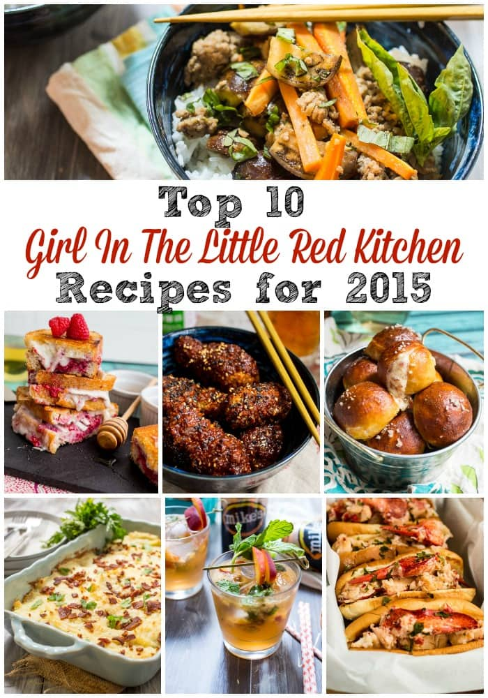 Top Ten 2015 Recipes | girlinthelittleredkitchen.com