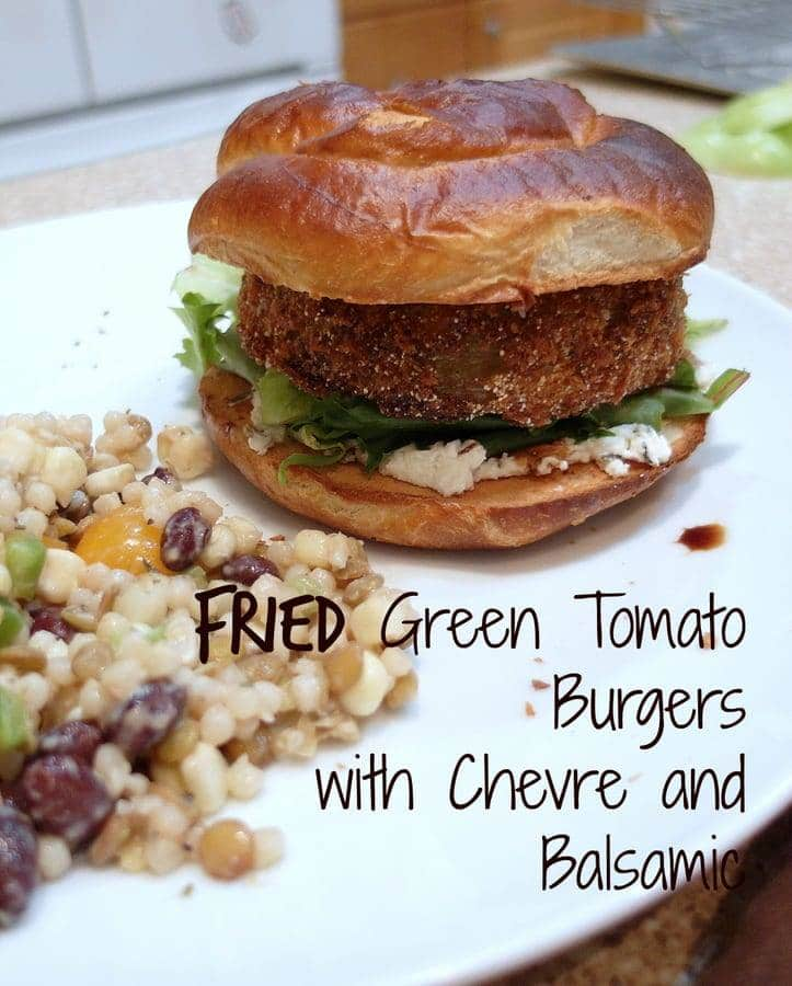 FRIED GREEN TOMATO BURGERS WITH GOAT CHEESE AND BALSAMIC | PASTRY CHEF ONLINE